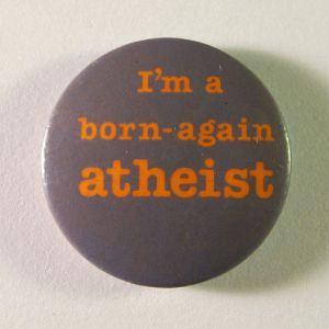 Born-again_atheist_badge,_c.1987
